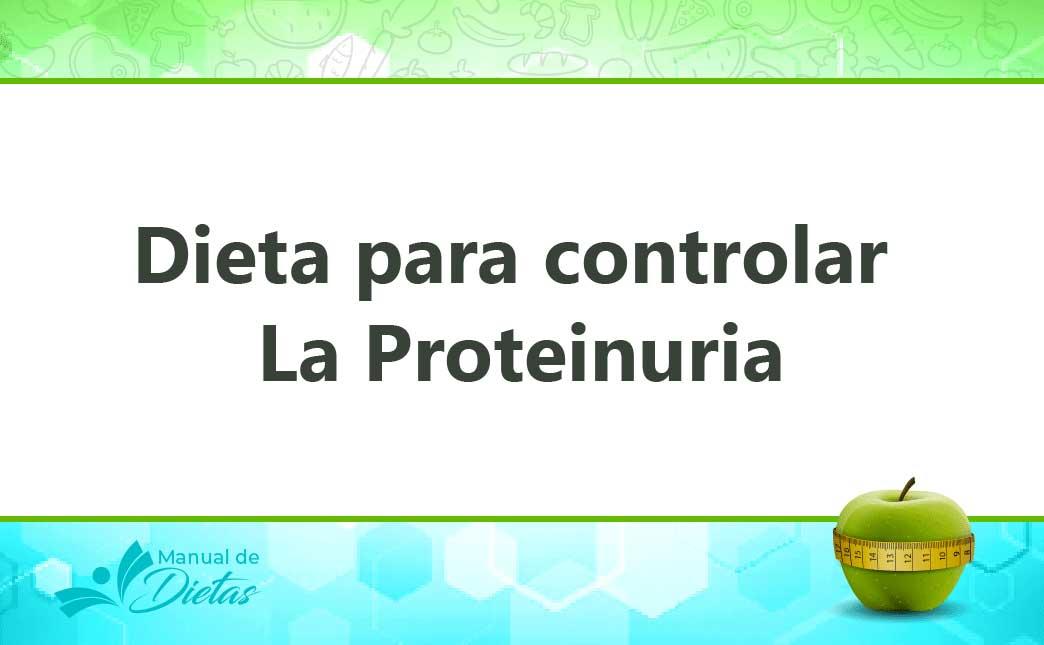 La Dieta para controlar la Proteinuria