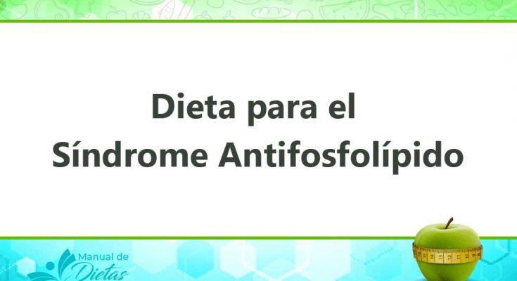 La Dieta para el Síndrome Antifosfolípido